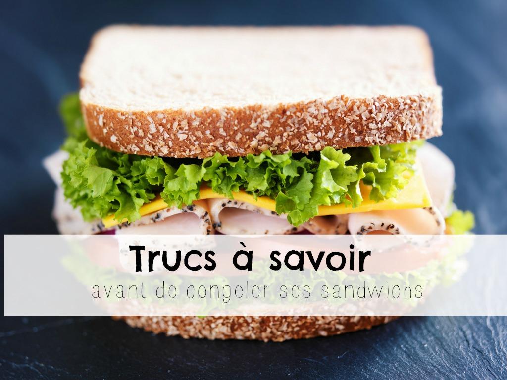Trucs et idées pour faire congeler des sandwichs