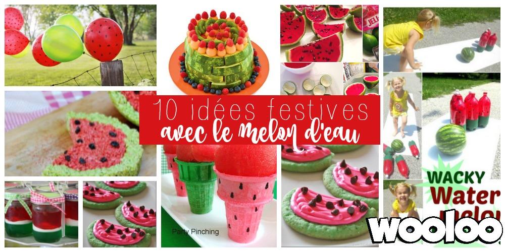 10 idées festives pour le melon d'eau