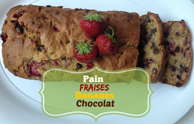 Pain fraises, bananes et chocolat