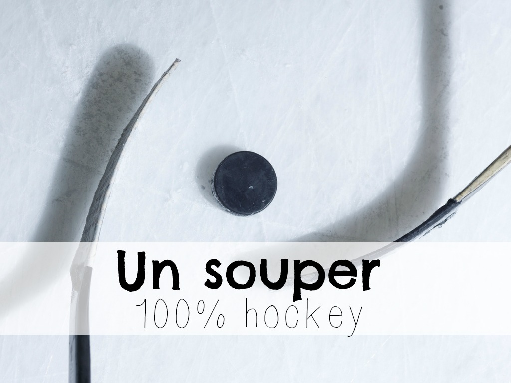 Un souper 100% hockey