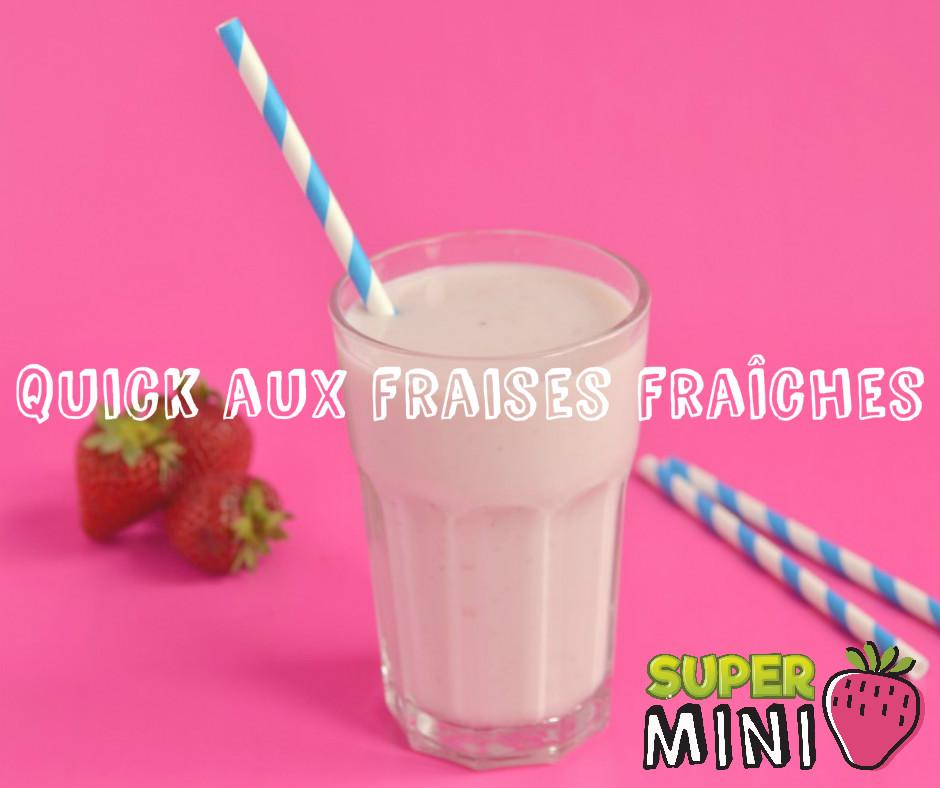 quick aux fraises fraîches Super Mini