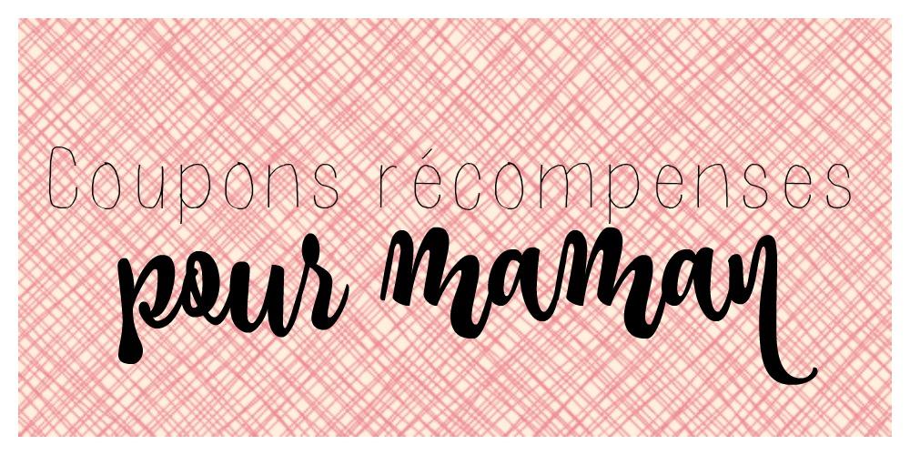 Coupons récompenses pour maman