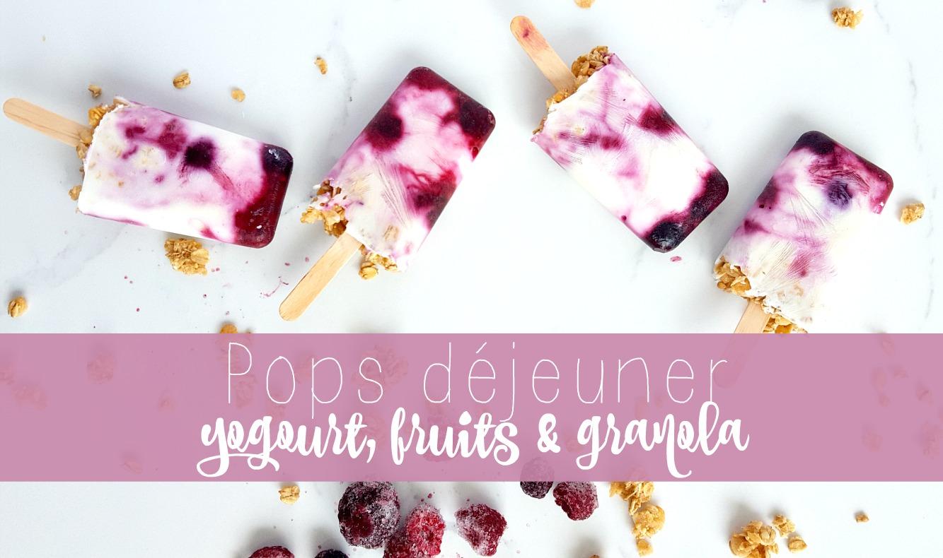 Pops déjeuner au yogourt, fruits et granola