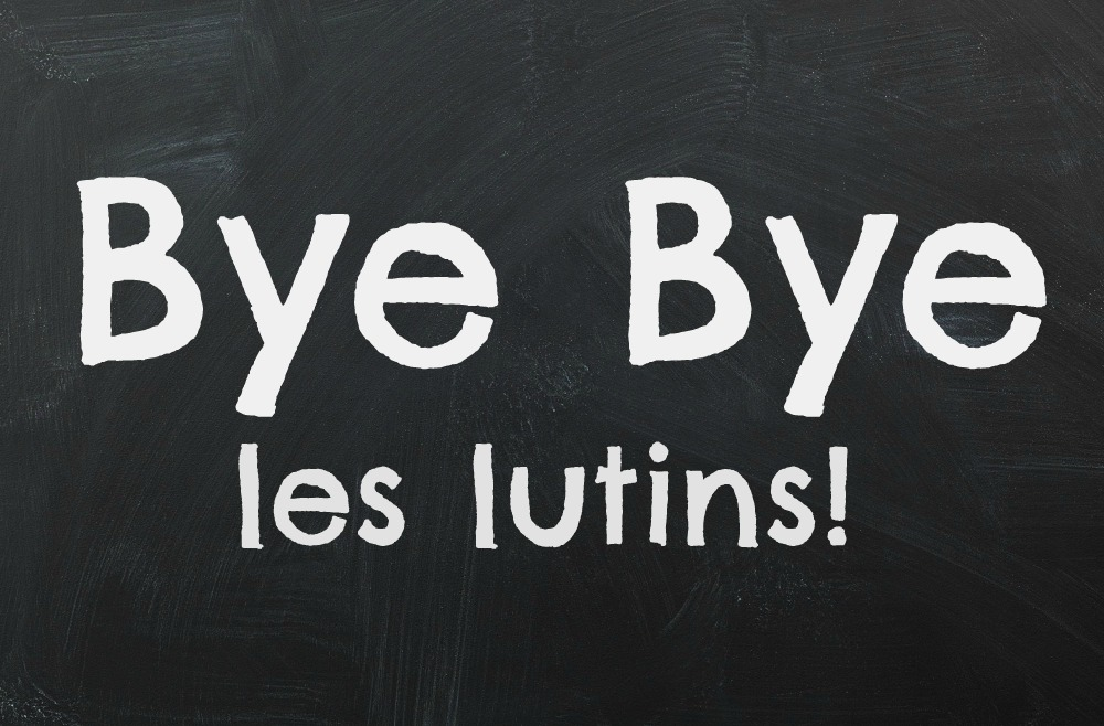 13 façons de dire Bye Bye lutin!
