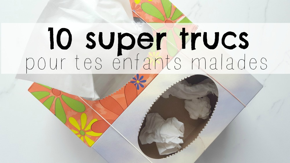 10 super trucs de maman pour enfants malades