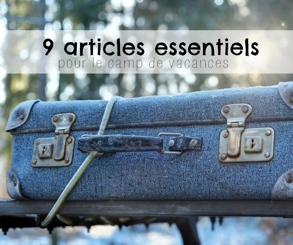 9 articles essentiels pour le camp de vacances