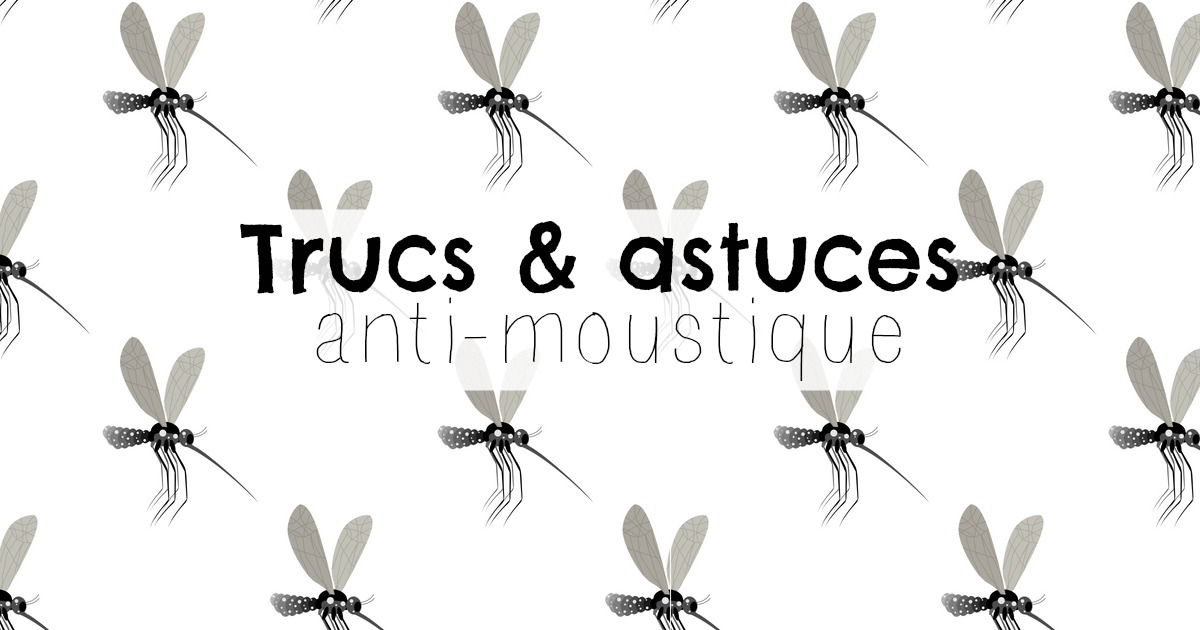 Trucs de grand-mère et astuces anti-moustique