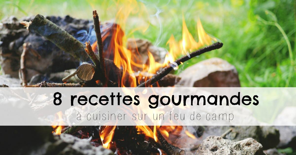 8 recettes gourmandes à cuisiner sur un feu de camp