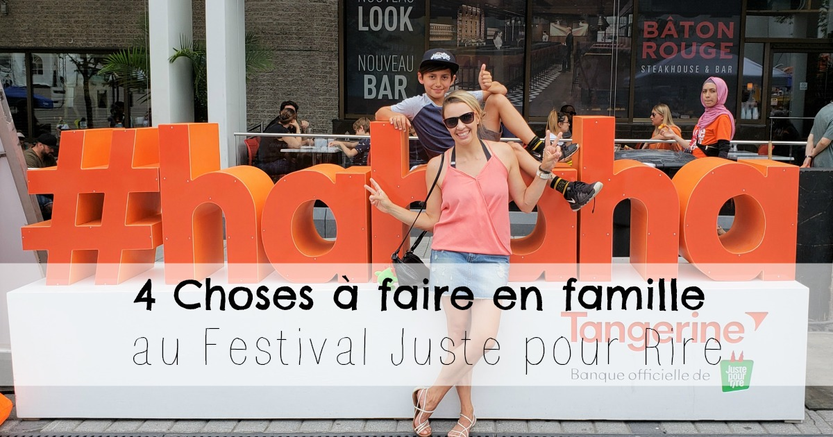 4 Choses à faire en famille au Festival Juste pour Rire