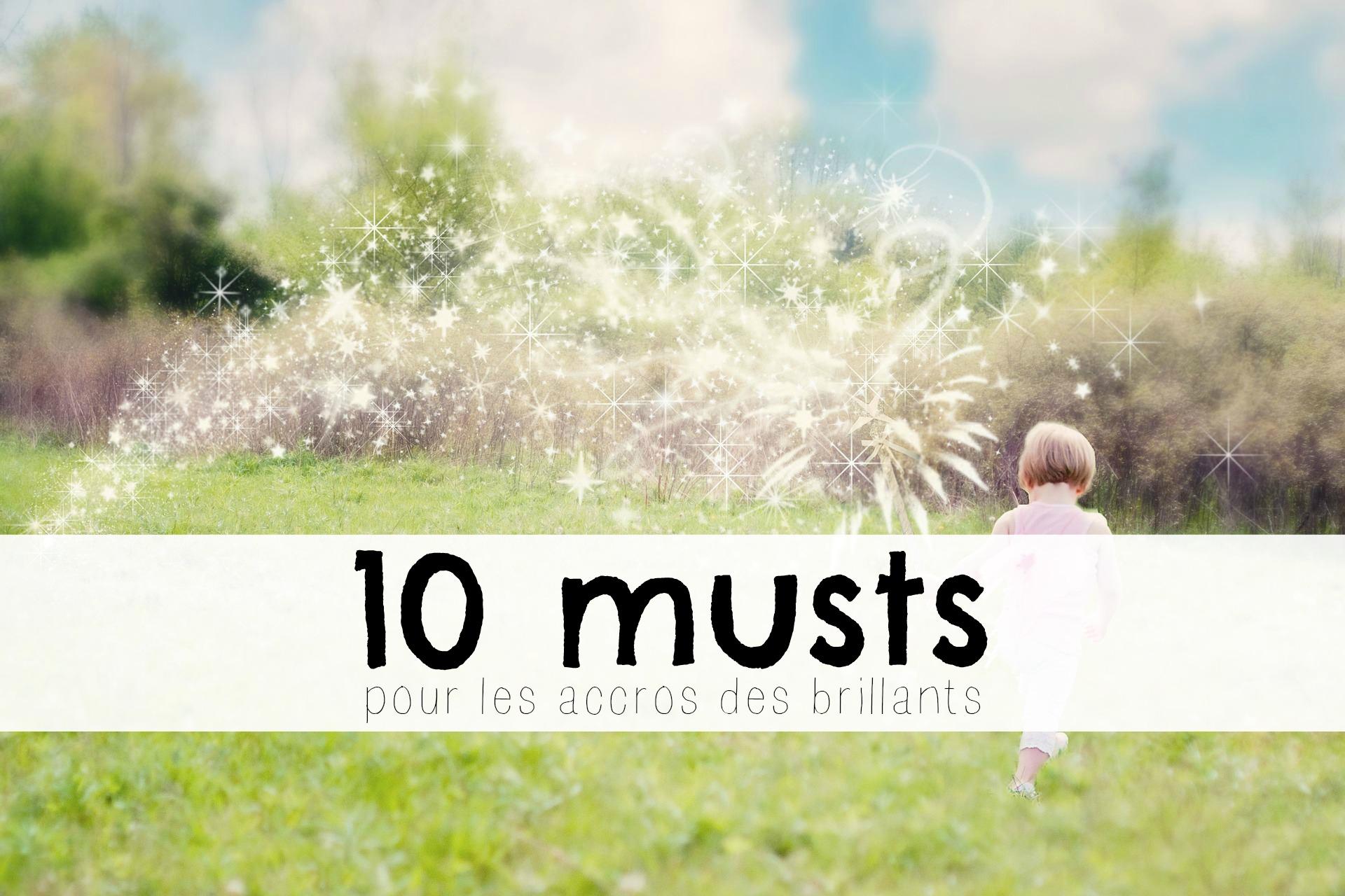10 essentiels pour les accros aux paillettes!