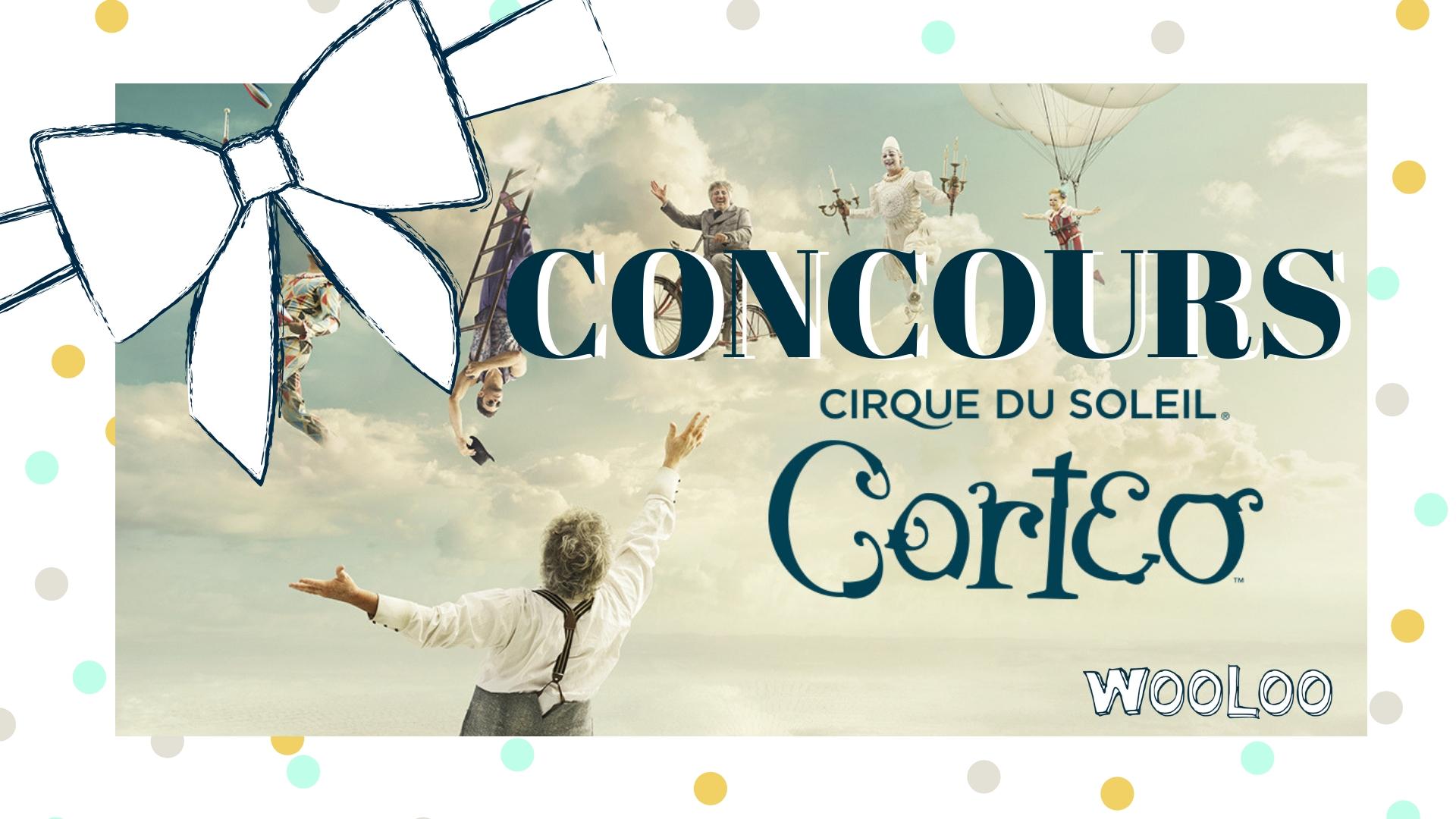 CONCOURS Corteo par le Cirque du Soleil